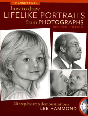 How to Draw Lifelike Portraits from Photographs by Lee Hammond Book Cover
