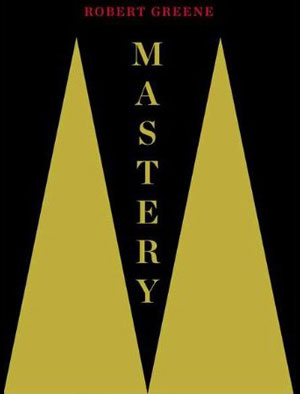 Mastery by Robert Greene Book Cover