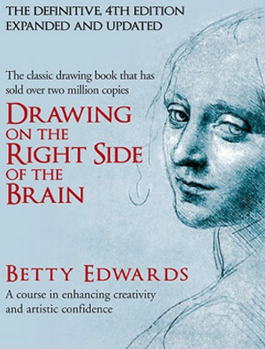 Drawing on the Right Side of the Brain by Betty Edwards - Cover