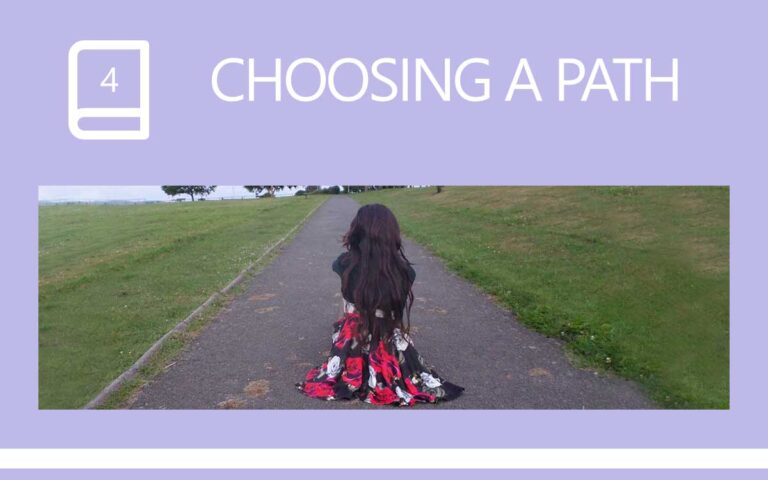 4 • CHOOSING A PATH