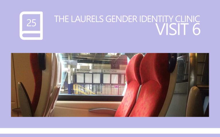 25 • THE LAURELS GENDER IDENTITY CLINIC VISIT 06