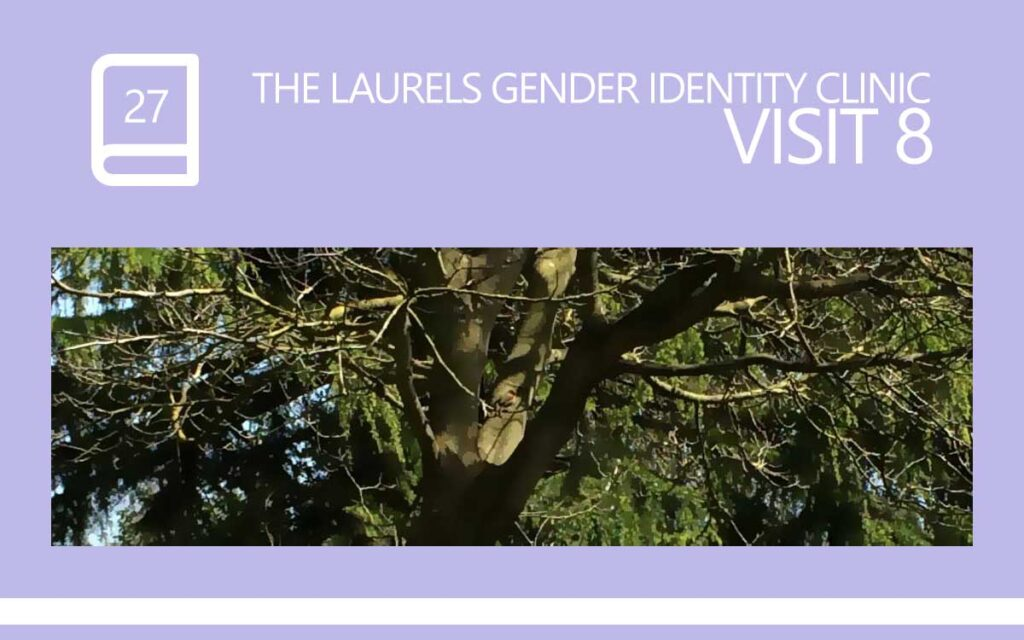 The Laurels Gender Identity Clinic Visit 8, with Transgender Model & Artist Sophie Lawson
