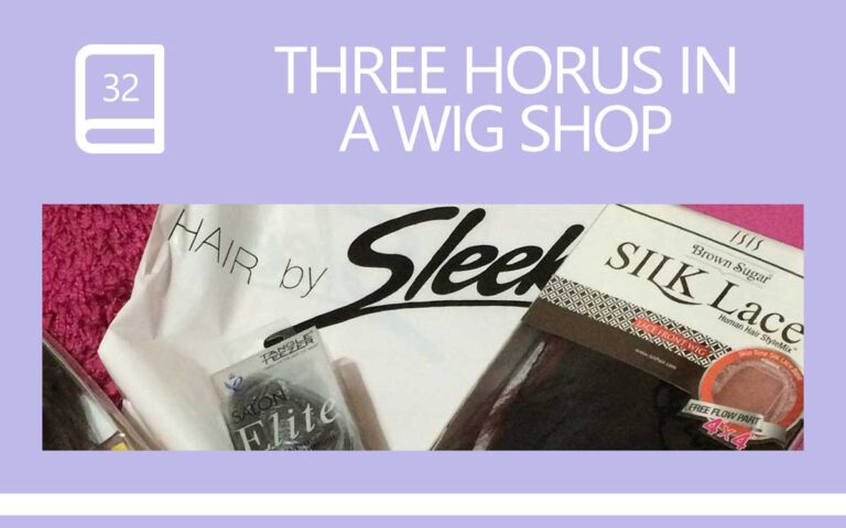 32 • THREE HOURS IN A PLYMOUTH WIG SHOP