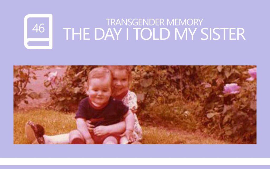 The day I told my Sister I was Transgender, with Transgender Model & Artist Sophie Lawson