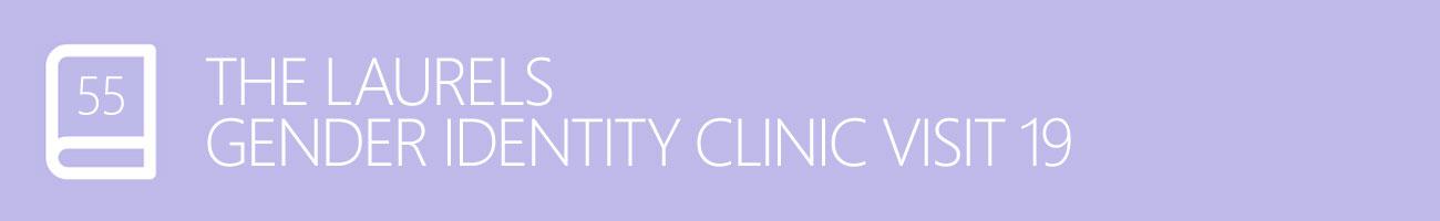 The Laurels Gender Identity Clinic Visit 19 - The Just Be Yourself Visit, with Transgender Model & Artist Sophie Lawson