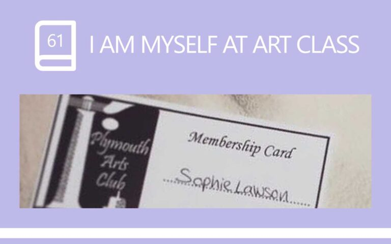 61 • I AM MYSELF AT ART CLASS