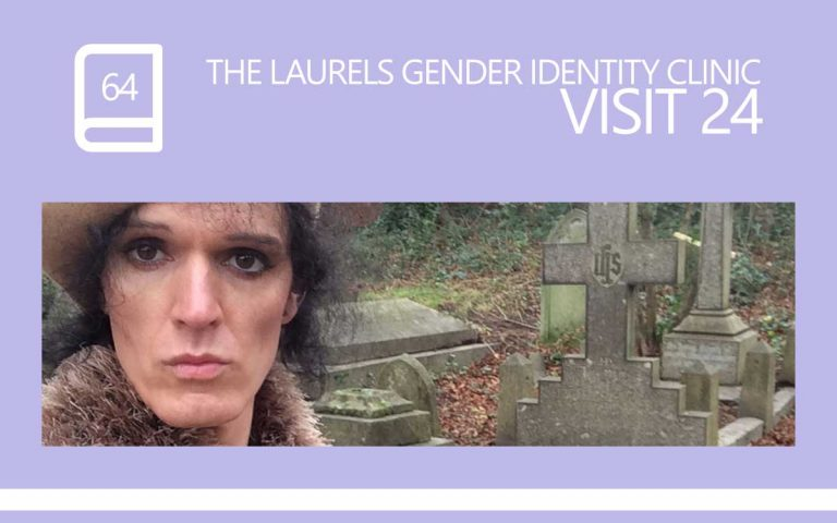 64 • THE LAURELS GENDER IDENTITY CLINIC VISIT 24