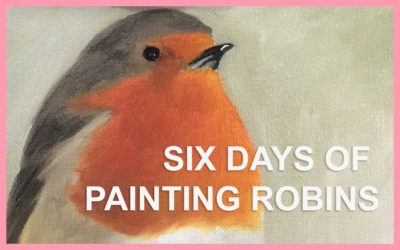 SIX DAYS OF PAINTING ROBINS: 30 IN 30 PAINTING CHALLENGE, DAYS 13 TO 18