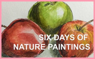 SIX DAYS OF PAINTING NATURE IN WATERCOLOUR: 30 IN 30 PAINTING CHALLENGE, DAYS 19 TO 24