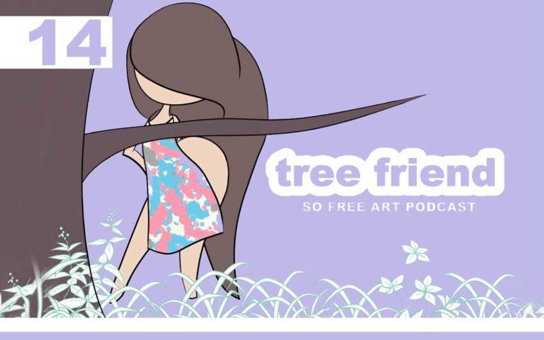 14 – TREE FRIEND