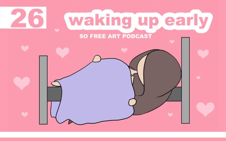 So Free Art Podcast Episode 26 - Waking Up Early to find Focus and Balance, with Transgender Artist Sophie Lawson