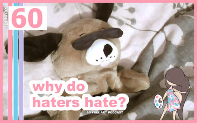 60 – WHY DO HATERS HATE?