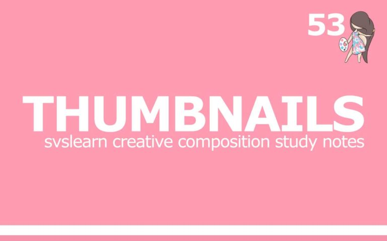 53 – THUMBNAILS : SVSLEARN CREATIVE COMPOSITION STUDY NOTES