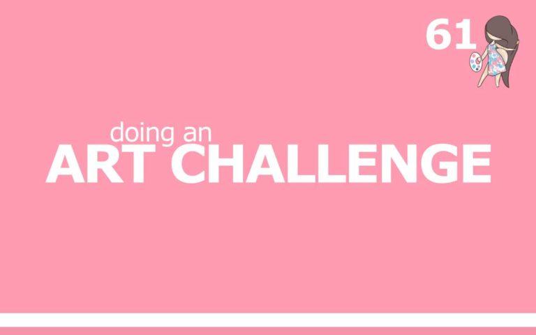 61 – DOING AN ART CHALLENGE