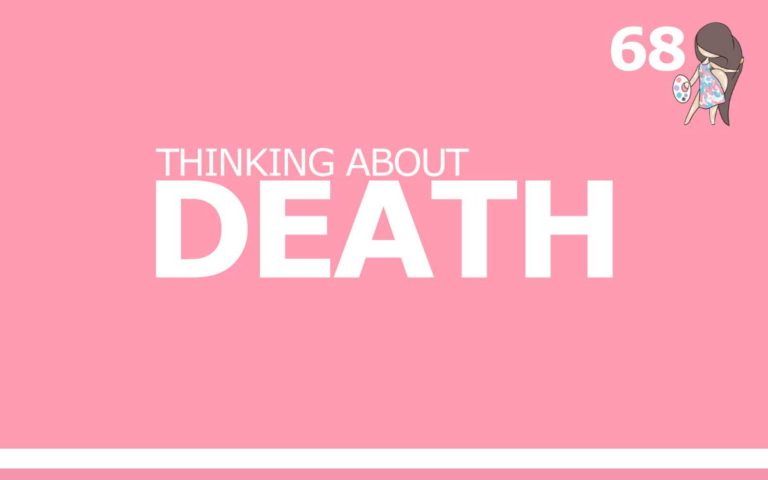 68 – THINKING ABOUT DEATH