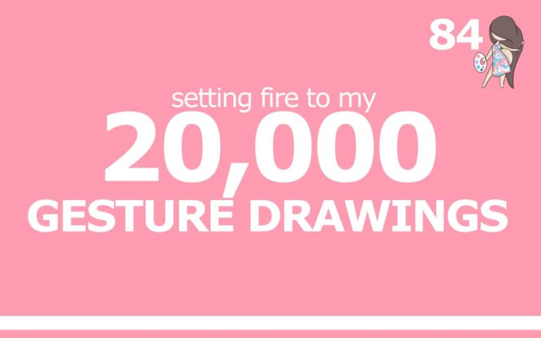 84 – BURNING MY 20,000 GESTURE DRAWINGS
