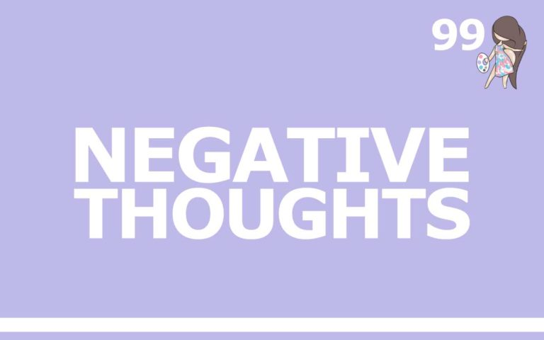 99 – NEGATIVE THOUGHTS