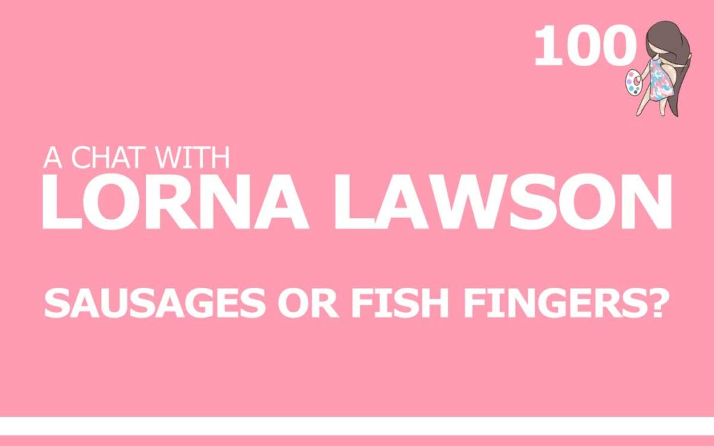 Sausages or Fish Fingers? A Chat with Lorna Lawson : Episode 100 of the So Free Art Podcast, with Transgender Artist Sophie Lawson