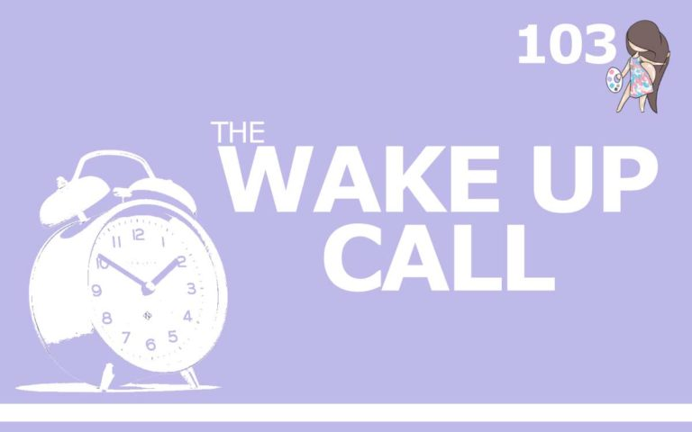 103 – THE WAKE UP CALL