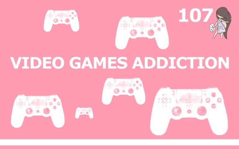 107 – VIDEO GAMES ADDICTION & GUILT