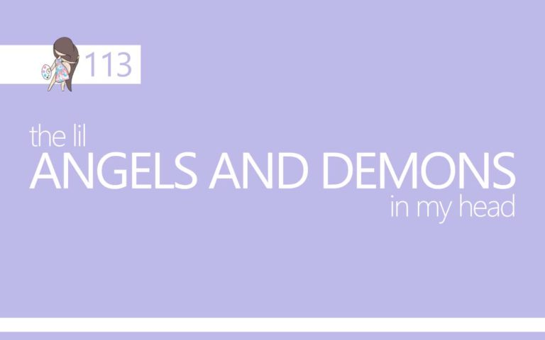 113 – THE lil ANGELS AND DEMONS IN MY HEAD