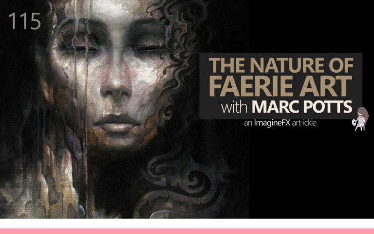115 • IMAGINEFX ARTICLE 'THE NATURE OF FAERIE ART WITH MARC POTTS'