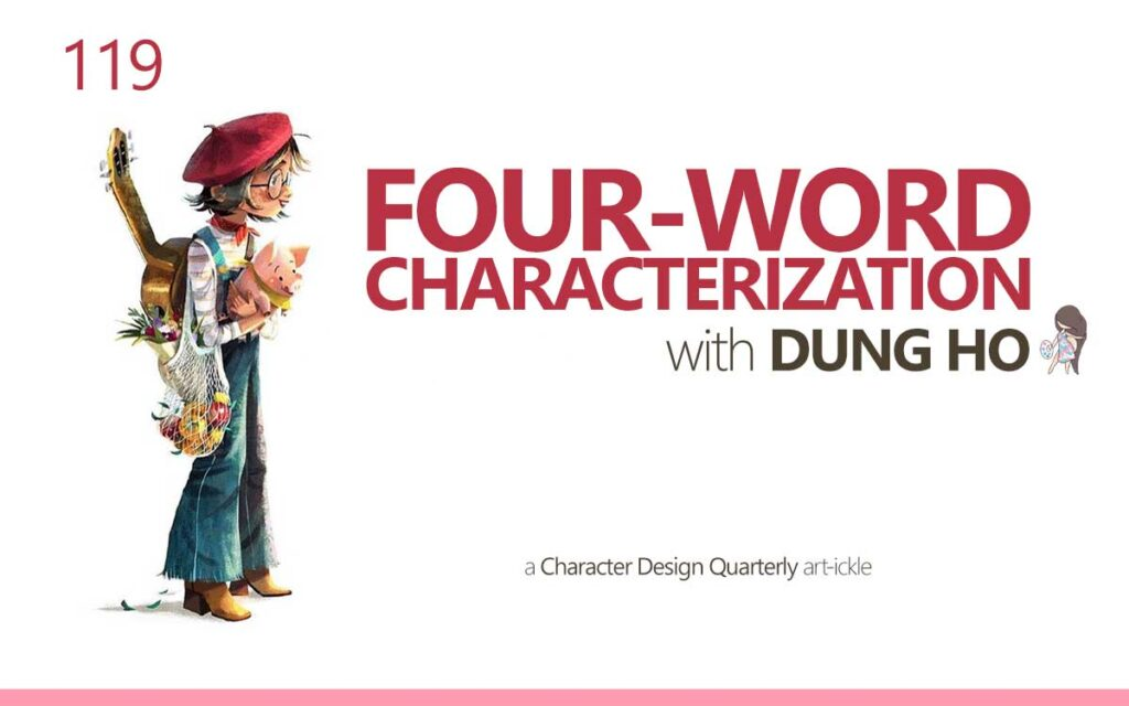 FOUR-WORD CHARACTERIZATION with DUNG HO - a Character Design Quarterly Magazine Article : Episode 119 of the So Free Art Podcast, with Transgender Artist Sophie Lawson