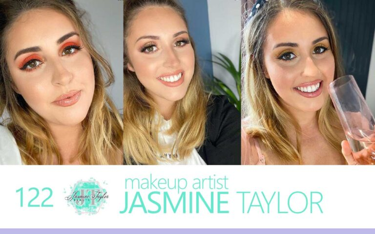 122 • INTERVIEW WITH MAKEUP ARTIST JASMINE TAYLOR BEAUTY
