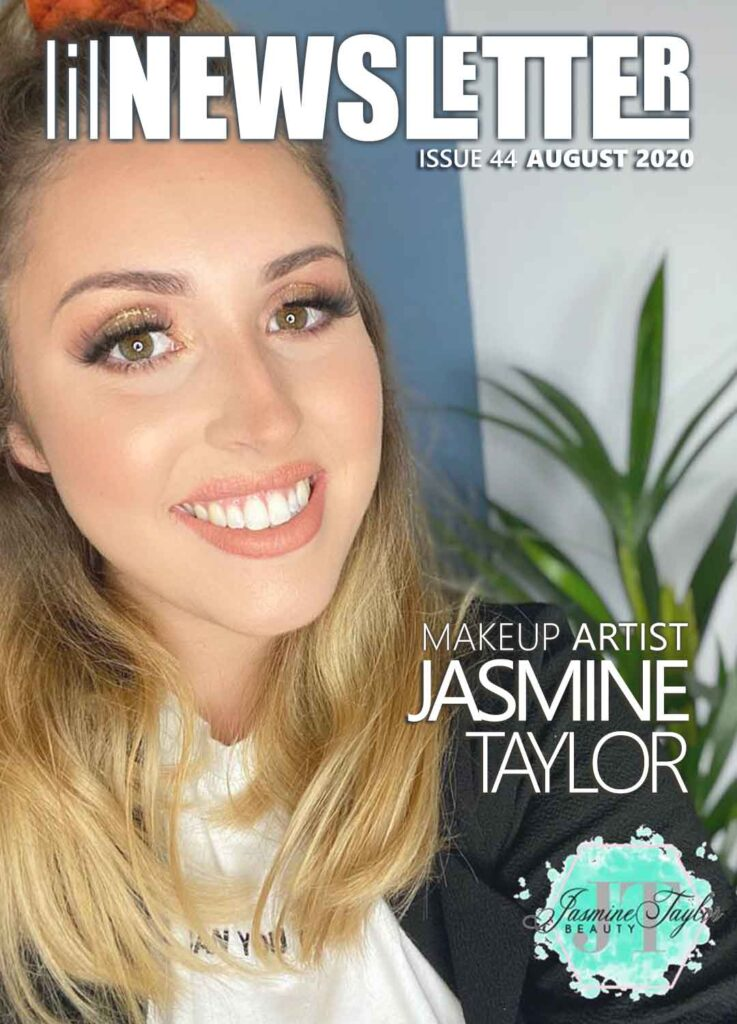 lilNEWSLETTER ISSUE 44 AUGUST 2020 • MAKEUP ARTIST JASMINE TARLOR BEAUTY