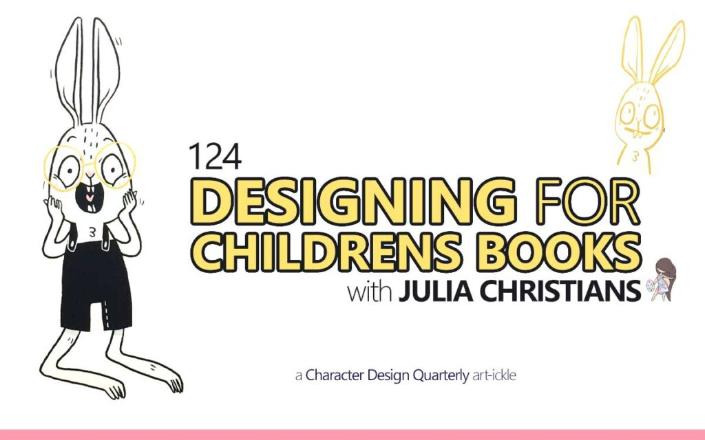 DESIGNING FOR CHILDRENS BOOKS WITH JULIA CHRISTIANS - a Character Design Quarterly Magazine Article : Episode 124 of the So Free Art Podcast, with Transgender Artist Sophie Lawson