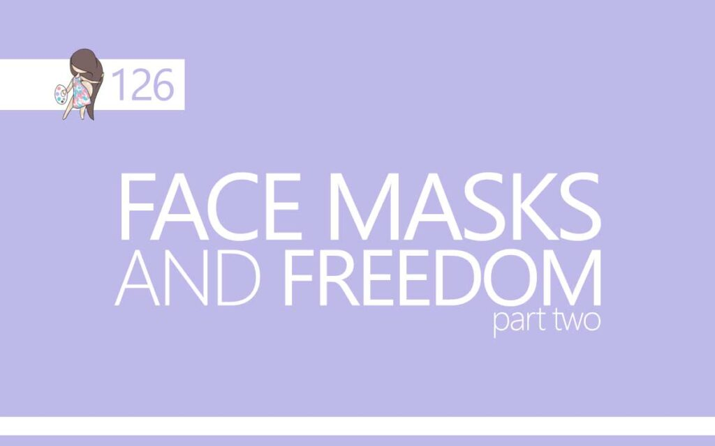 Face Masks and Freedom part two : An About the Tings Episode 126 of the So Free Art Podcast, with Transgender Artist Sophie Lawson