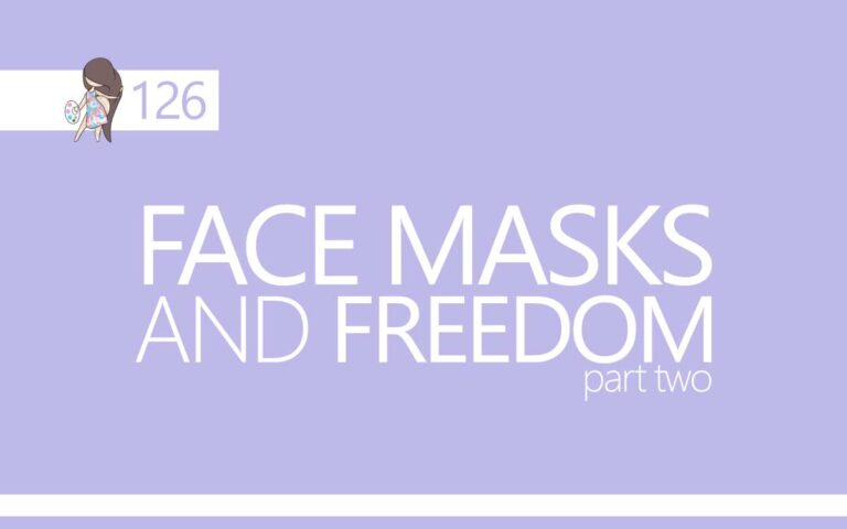126 • FACE MASKS AND FREEDOM PART TWO