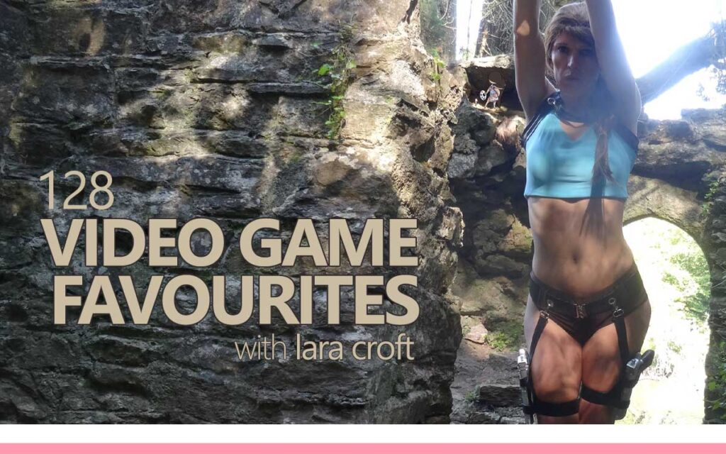 Video Game Favourites, with Lara Croft : Episode 128 of the So Free Art Podcast, with Transgender Artist Sophie Lawson cosplaying Lara Croft