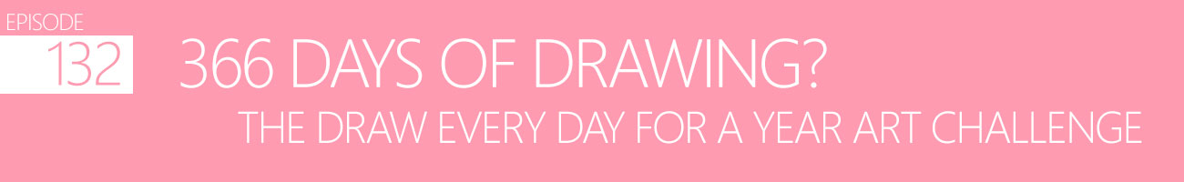 366 Days of Drawing? The Draw Every Day For A Year Art Challenge : Episode 132 of the So Free Art Podcast, with Transgender Artist Sophie Lawson