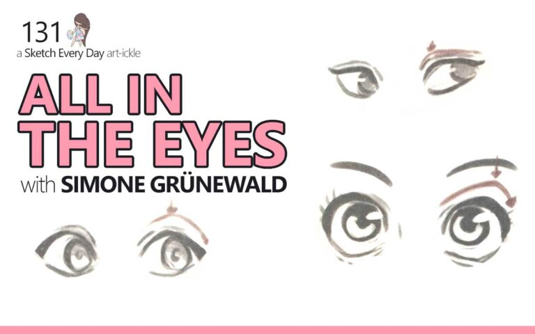 131 • SKETCH EVERY DAY ARTICLE 'ALL IN THE EYES, WITH SIMONE GRÜNEWALD'
