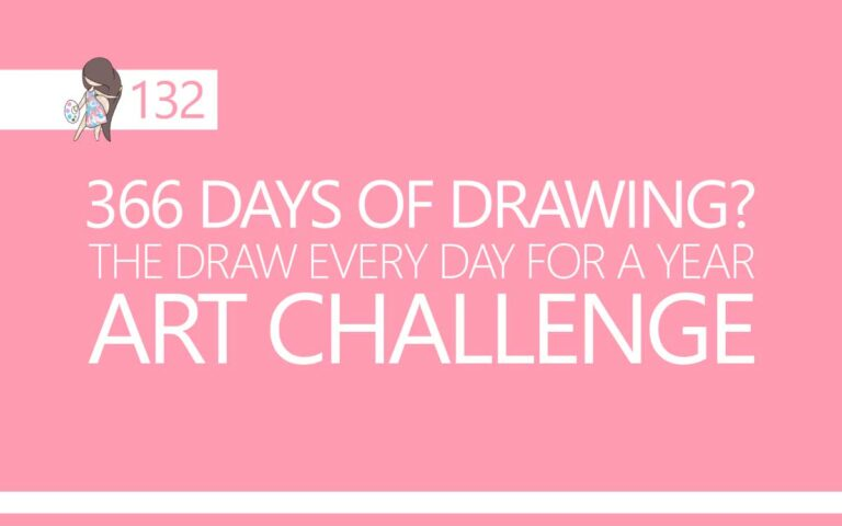 132 • 366 DAYS OF DRAWING? THE DRAW EVER DAY FOR A YEAR ART CHALLENGE