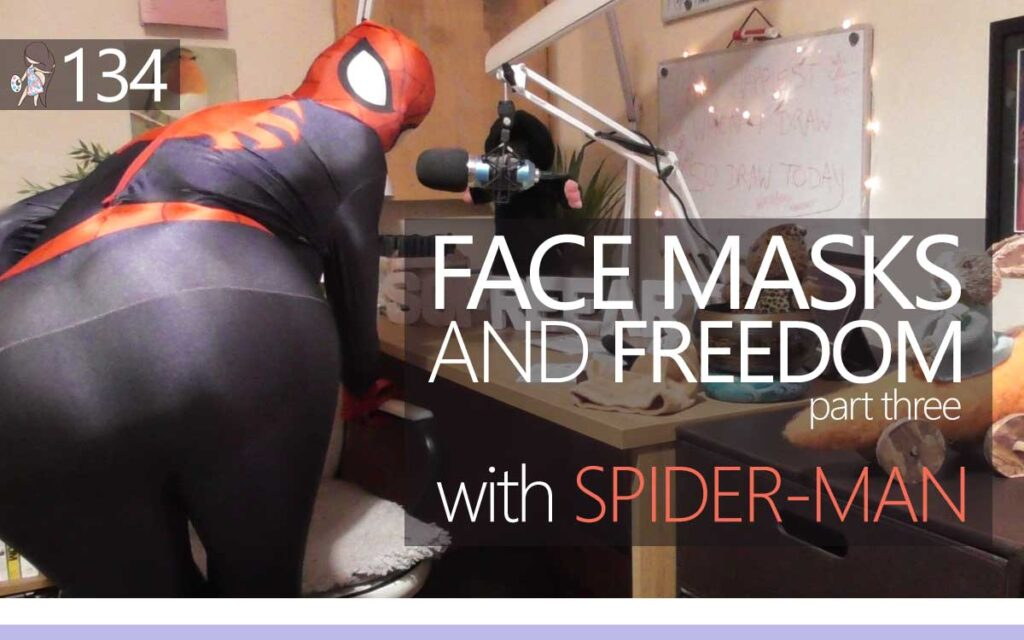 Face Masks and Freedom part three with Spider-Man : An About the Tings Episode 134 of the So Free Art Podcast, with Transgender Artist Sophie Lawson