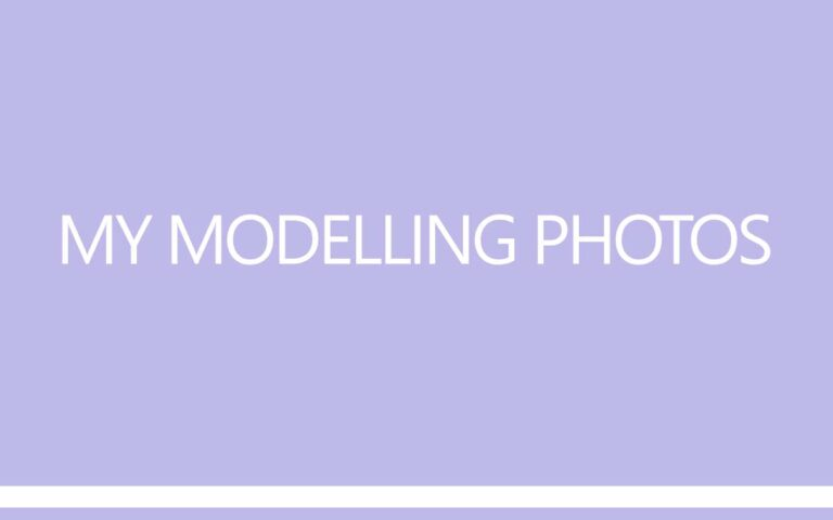 MY MODELLING PHOTOS