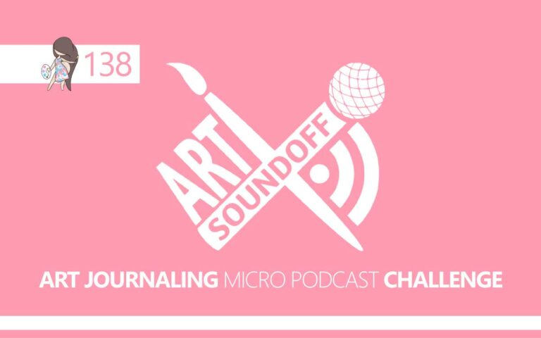 138 • ART SOUNDOFF : JOURNALING PODCAST CHALLENGE