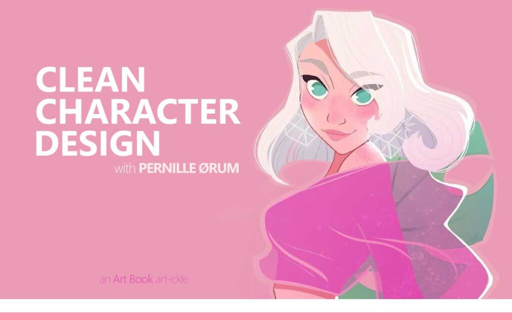 CLEAN CHARACTER DESIGN WITH PERNILLE ØRUM - an art book Art-ickle : Episode 149 of the So Free Art Podcast, with Transgender Artist Sophie Lawson