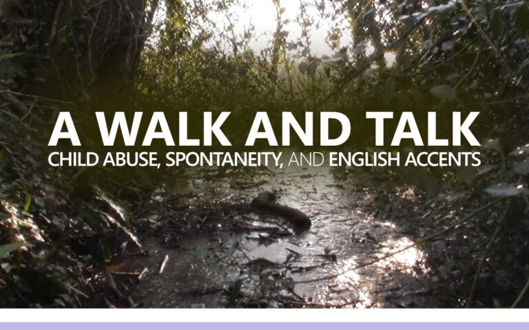 153 • A WALK AND TALK : CHILD ABUSE, SPONTANEITY, AND ENGLISH ACCENTS