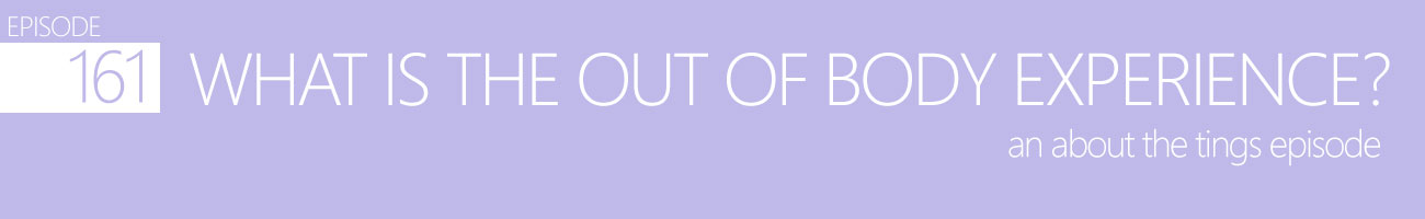 What is the Out of Body Experience? - An About the Tings Episode 161 of the So Free Art Podcast, with Transgender Artist Sophie Lawson