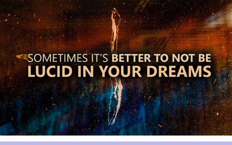 159 • BETTER TO NOT BE LUCID IN YOUR DREAMS?