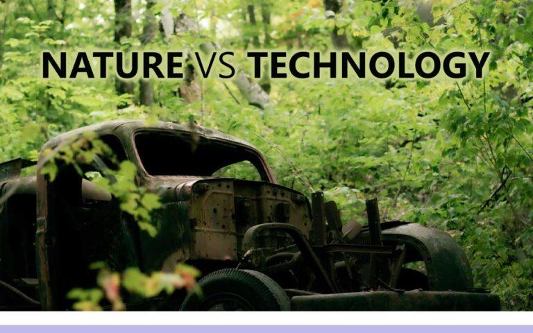 165 • NATURE VS TECHNOLOGY