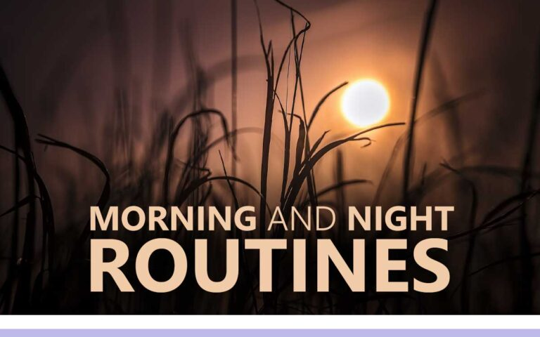 168 • MORNING AND NIGHT TIME ROUTINES