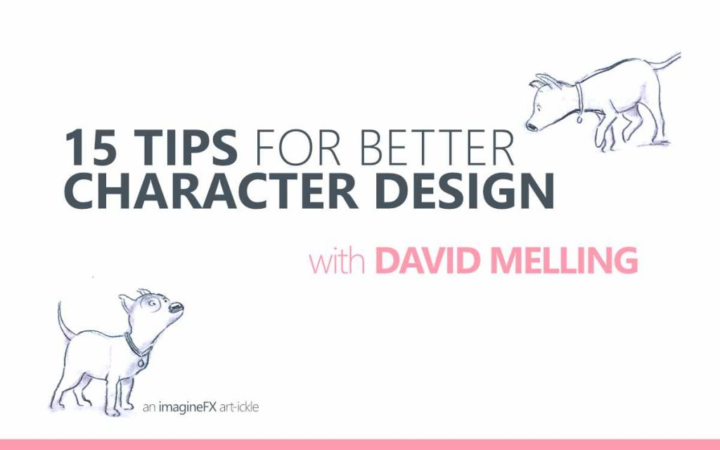 15 TIPS FOR BETTER CHARACTER DESIGN WITH DAVID MELLING - an imagineFX Art-ickle : Episode 170 of the So Free Art Podcast, with Transgender Artist Sophie Lawson