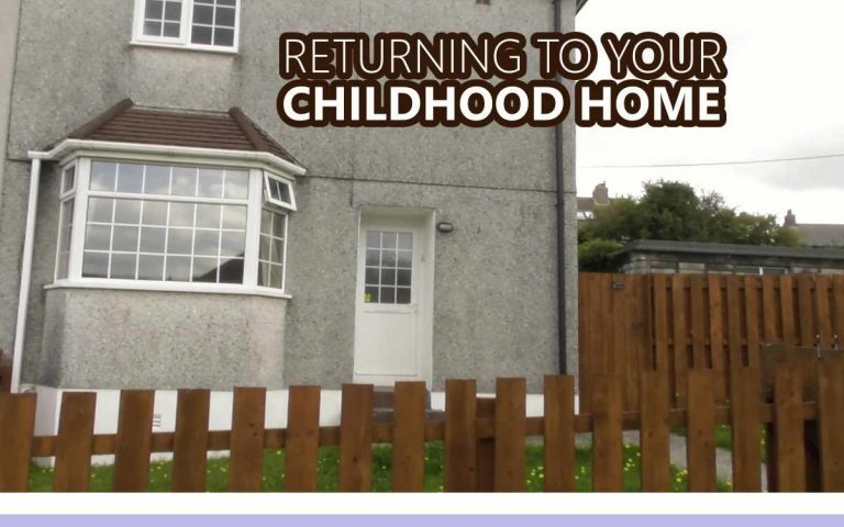 178 • RETURNING TO YOUR CHILDHOOD HOME