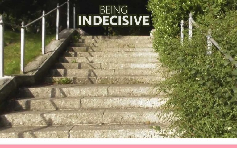 181 • BEING INDECISIVE